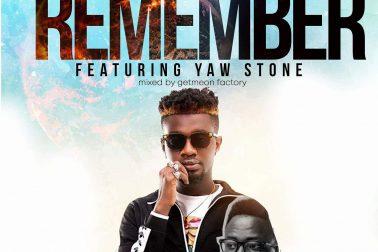 Audio: Remember by Wan Man Tawuzen feat. Yaw Stone
