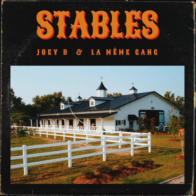 Single Review: Stables by Joey B feat. La Même Gang