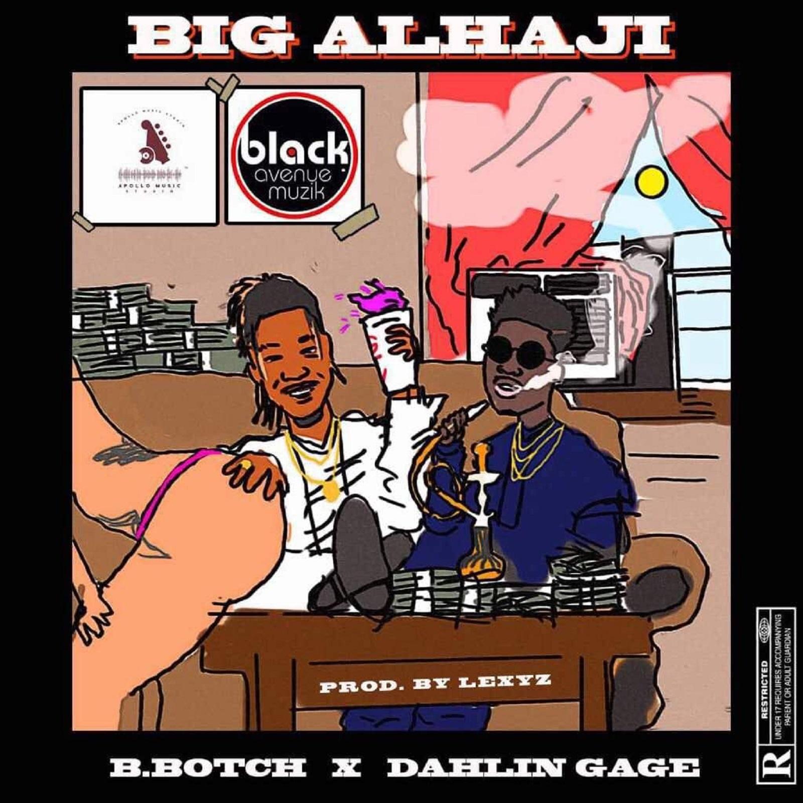 Big Alhaji by B.Botch feat. Dahlin Gage