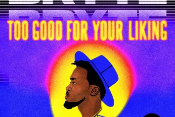 Audio: Too Good For Your Liking Album by Bryte