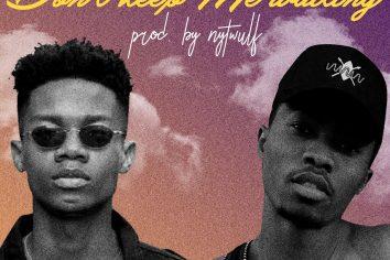 Audio: Don't Keep Me Waiting by Kwesi Arthur feat. KiDi