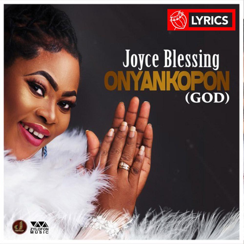 Lyrics: Onyankopon by Joyce Blessing