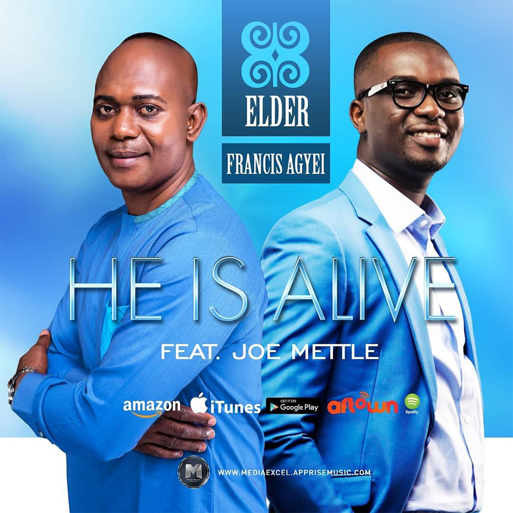 He Is Alive Remix by Elder Francis Agyei feat. Joe Mettle