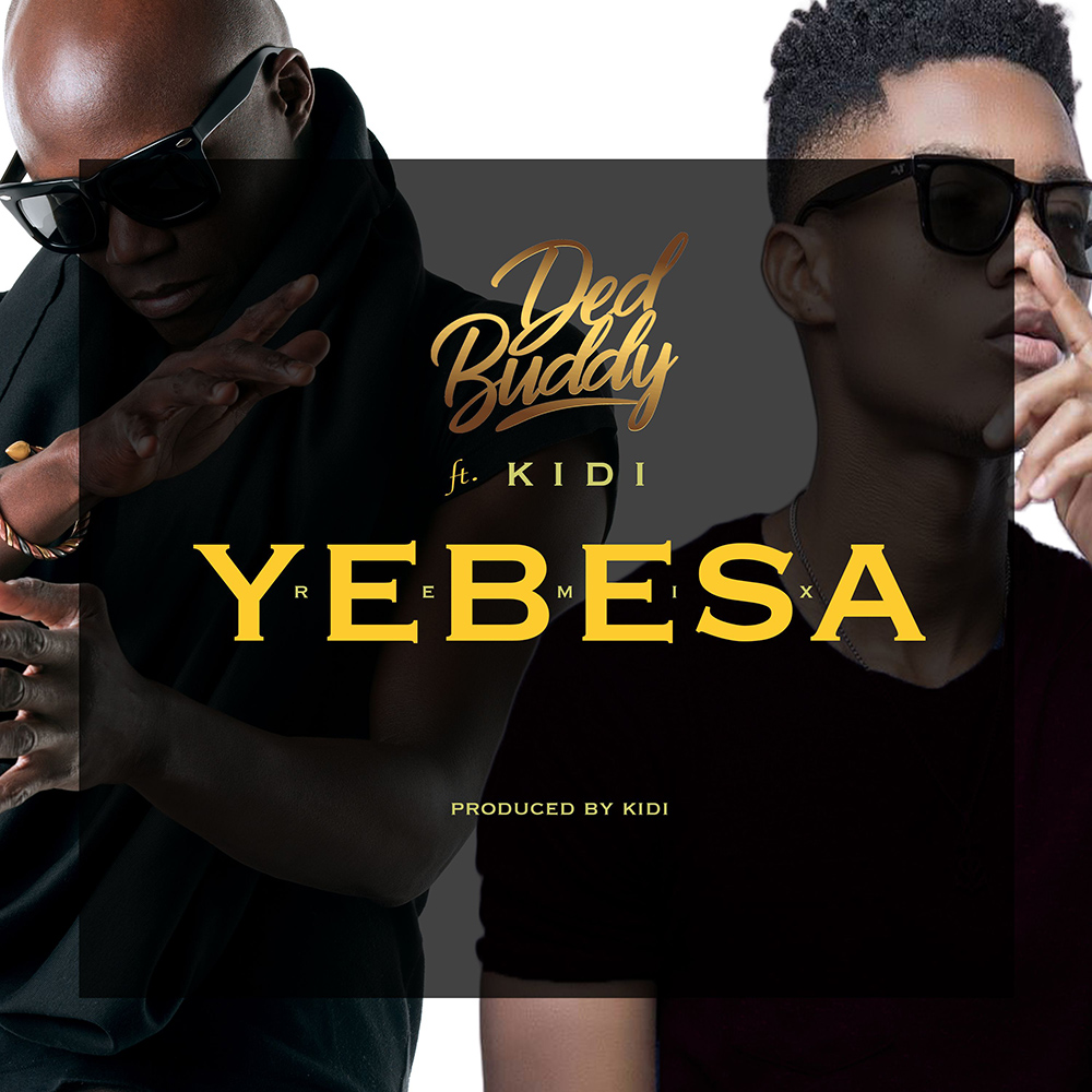 Yebesa (Remix) by Ded Buddy feat. KiDi
