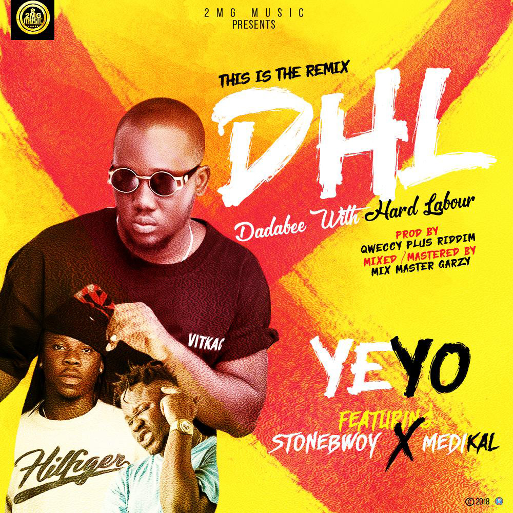 Dadabee With Hard Labour Remix by Yeyo feat. Stonebwoy & Medikal