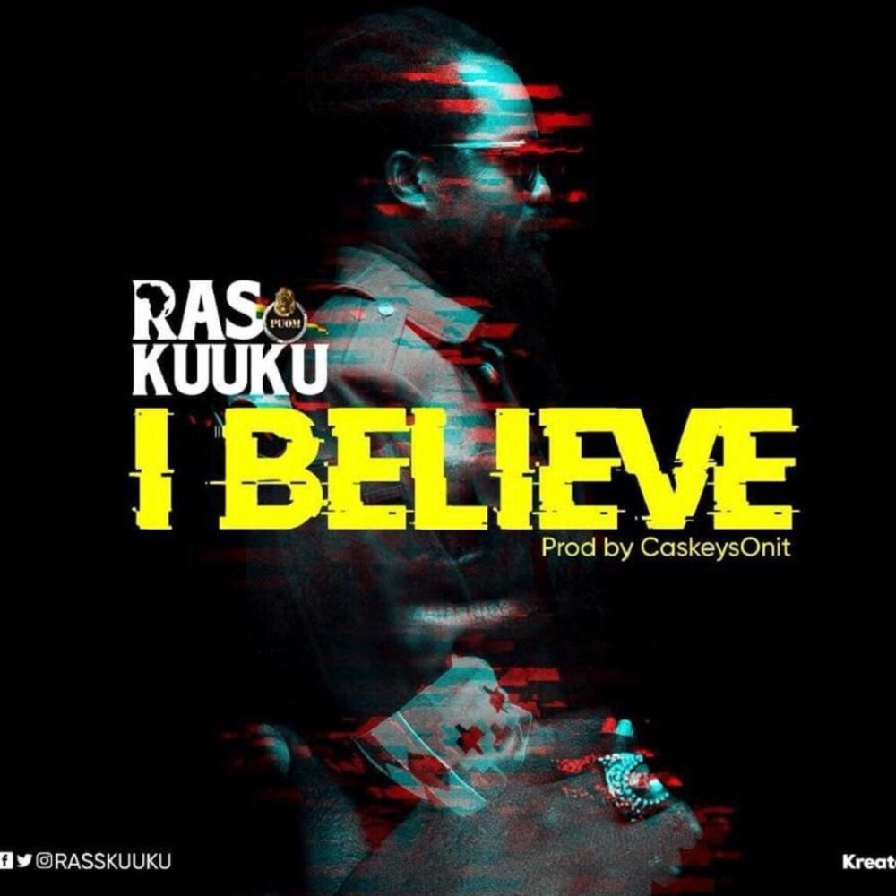I Believe by Ras Kuuku