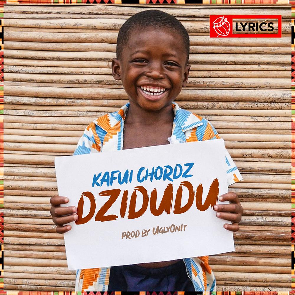 Lyrics: Dzidudu by Kafui Chordz